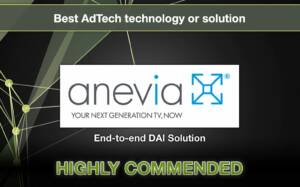 "Anevia's DAI solution was highly commended in the ""Best AdTech Technology or Solution"" category!"